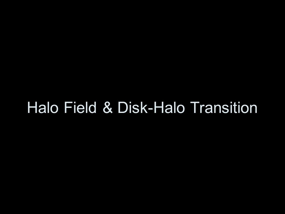 Halo Field & Disk-Halo Transition
