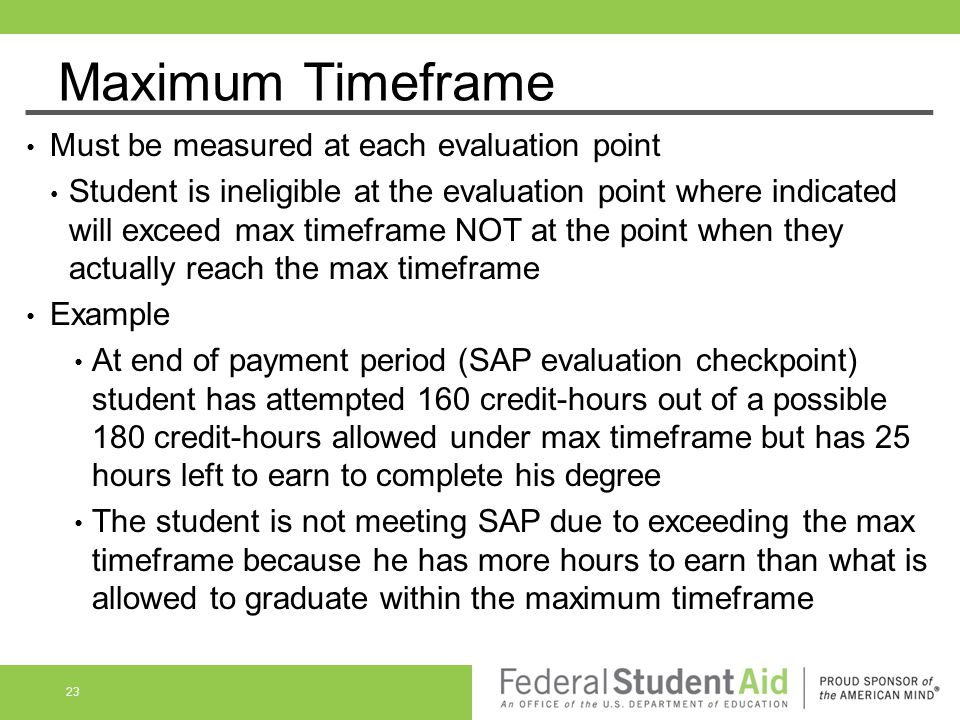 Maximum Timeframe Must be measured at each evaluation point Student is ineligible at the evaluation point where indicated will exceed max timeframe NO