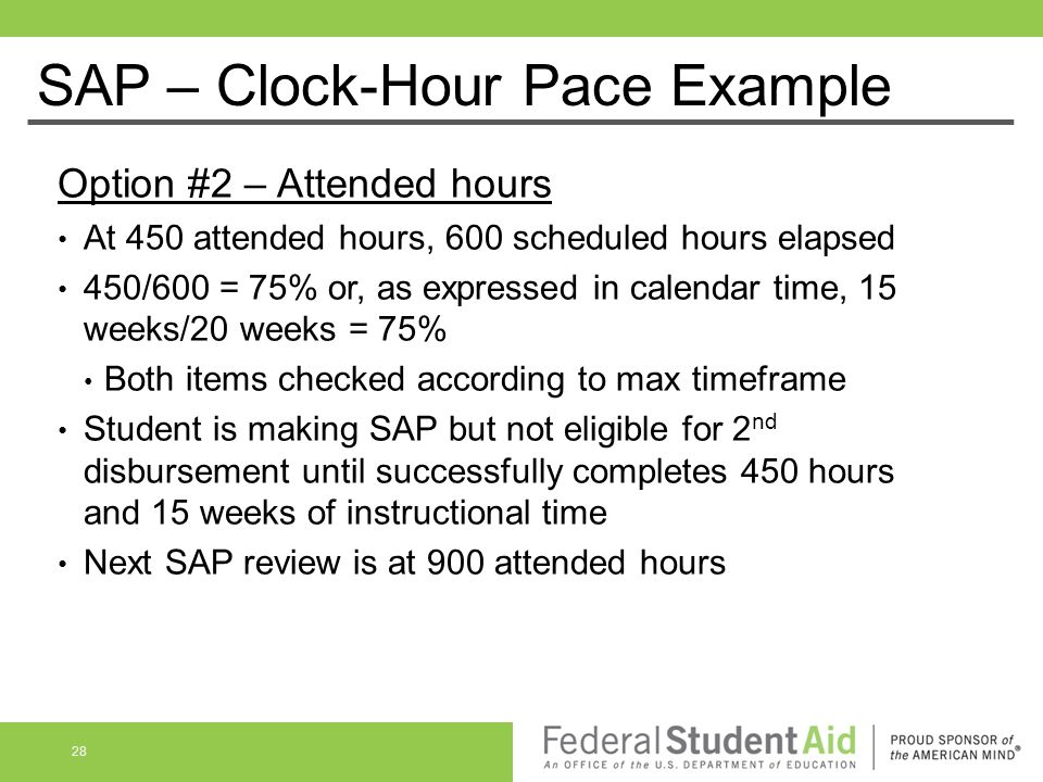 Option #2 – Attended hours At 450 attended hours, 600 scheduled hours elapsed 450/600 = 75% or, as expressed in calendar time, 15 weeks/20 weeks = 75%