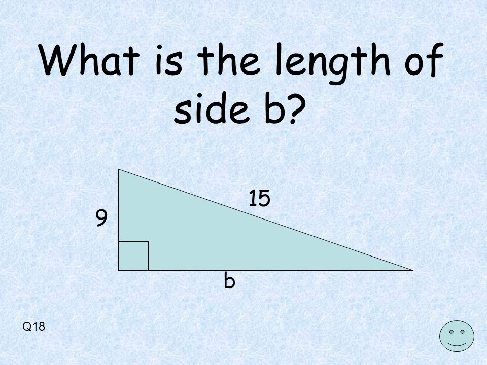 Q18 15 b 9 What is the length of side b