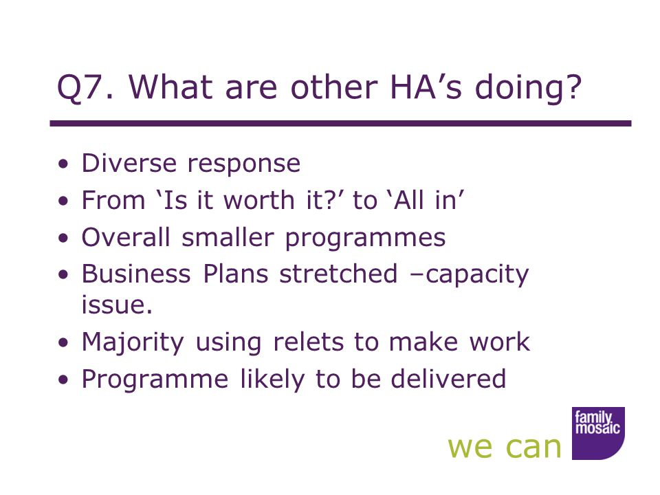 we can Q7. What are other HA's doing.