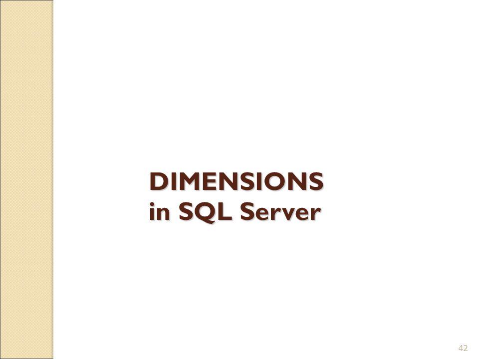 42 DIMENSIONS in SQL Server