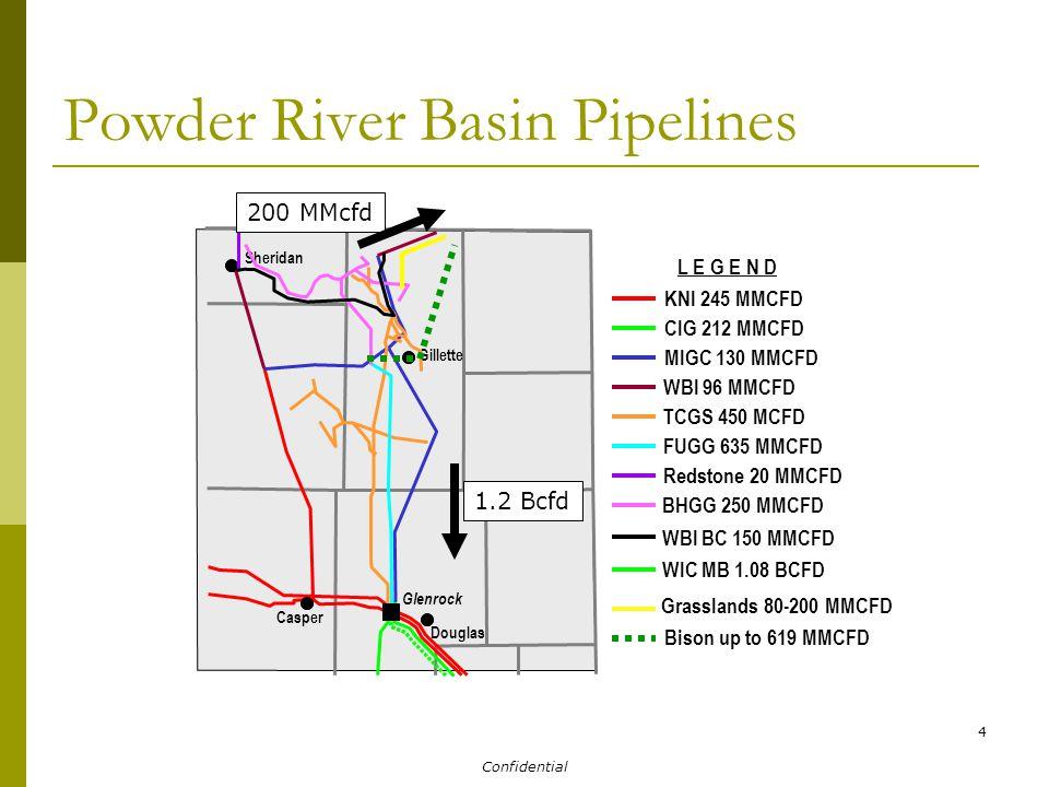 Confidential 4 Powder River Basin Pipelines Gi Grasslands 80-200 MMCFD Sheridan Gillette Douglas Casper Glenrock L E G E N D KNI 245 MMCFD CIG 212 MMCFD MIGC 130 MMCFD WBI 96 MMCFD TCGS 450 MCFD FUGG 635 MMCFD Redstone 20 MMCFD BHGG 250 MMCFD WBI BC 150 MMCFD WIC MB 1.08 BCFD Bison up to 619 MMCFD 1.2 Bcfd 200 MMcfd