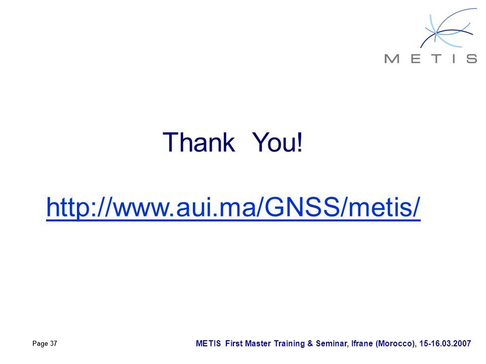 Page 37 METIS First Master Training & Seminar, Ifrane (Morocco), 15-16.03.2007 Thank You.