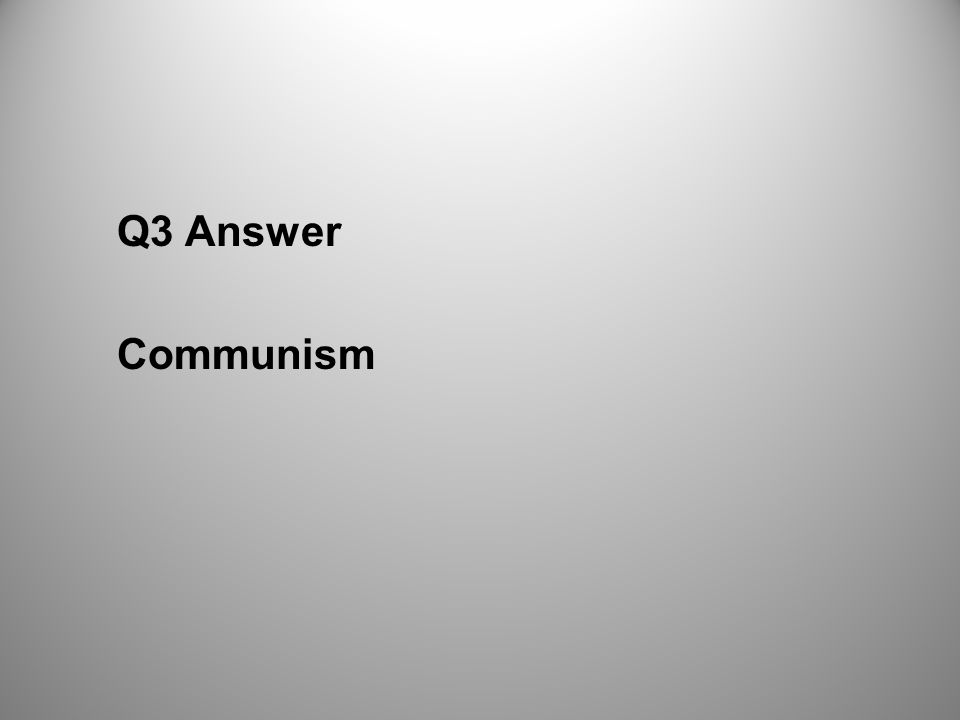 Q3 Answer Communism