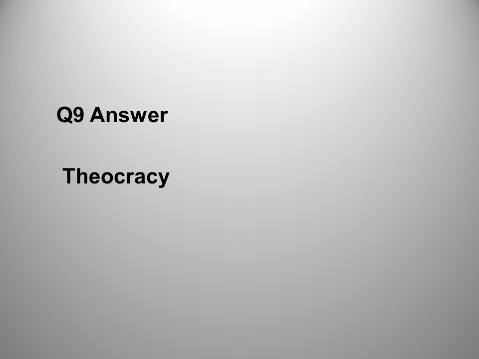 Q9 Answer Theocracy