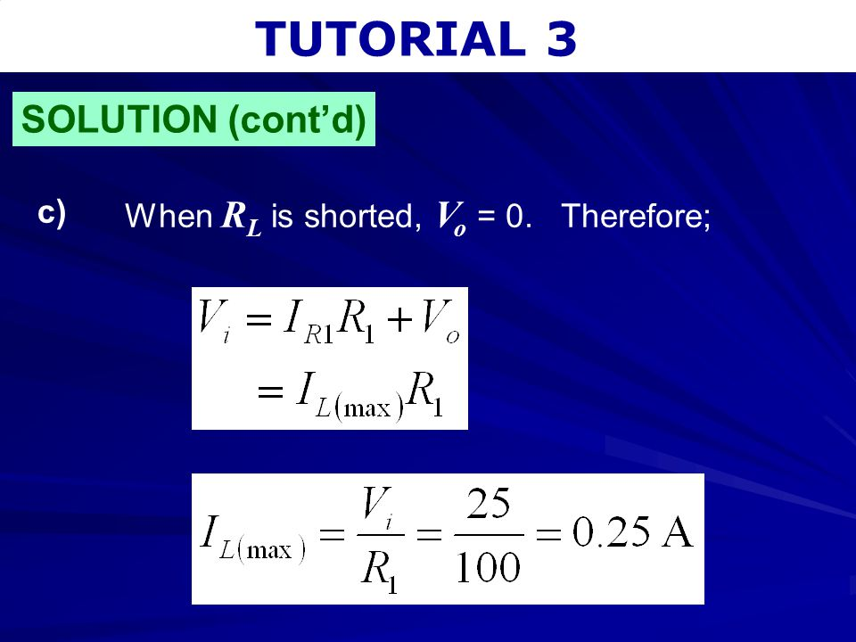 TUTORIAL 3 When R L is shorted, V o = 0. Therefore; c) SOLUTION (cont'd)