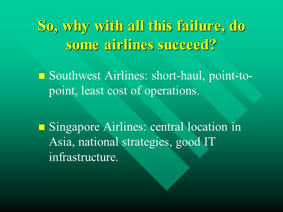 So, why with all this failure, do some airlines succeed.