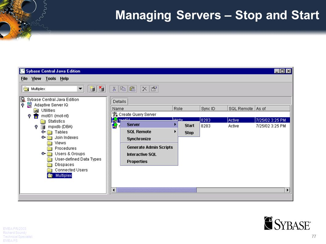 77 EMEA FR/2003 Richard Soundy Technical Specialist EMEA PS Managing Servers – Stop and Start