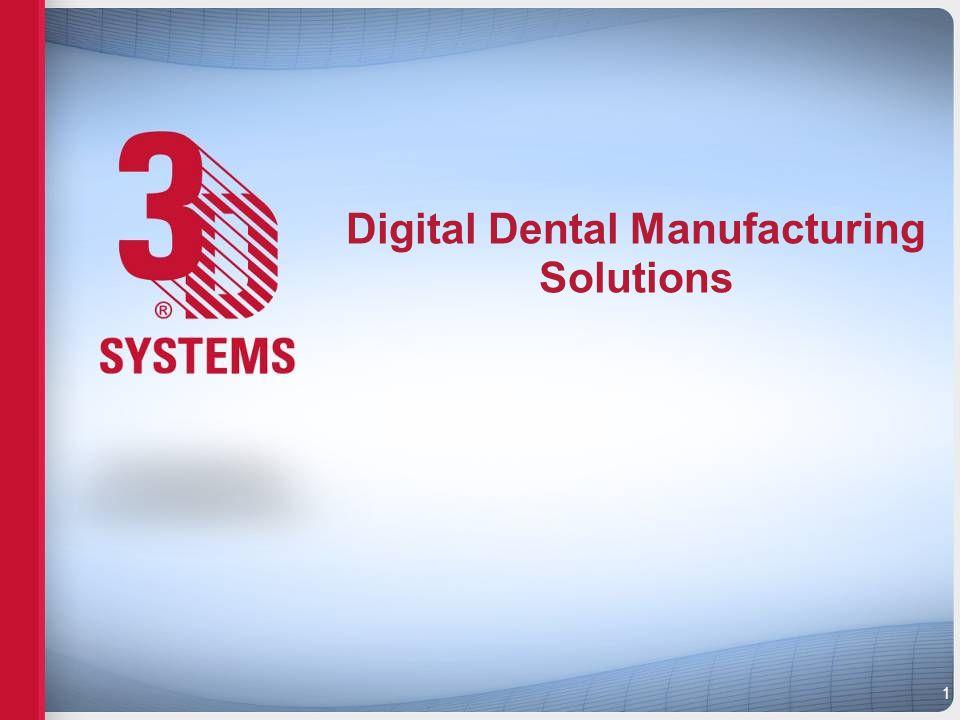 Digital Dental Manufacturing Solutions 1