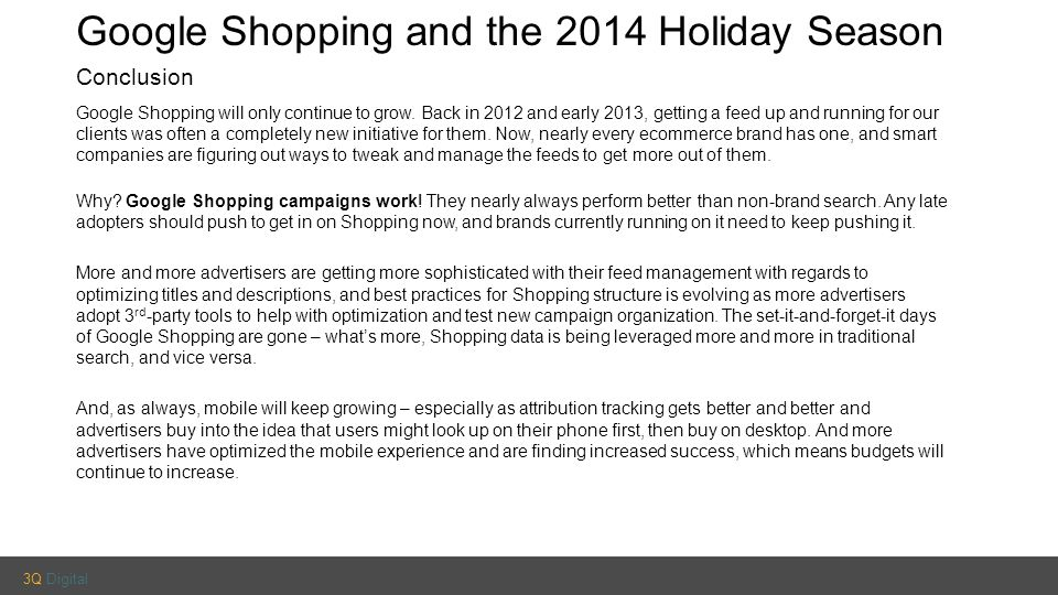 3Q Digital Google Shopping and the 2014 Holiday Season Conclusion Google Shopping will only continue to grow.