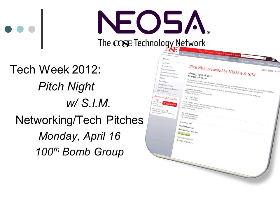 Tech Week 2012: Pitch Night w/ S.I.M. Networking/Tech Pitches Monday, April 16 100 th Bomb Group
