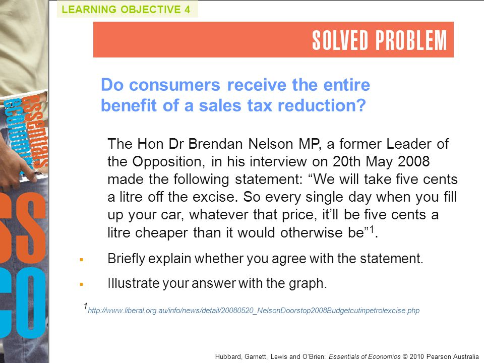 Do consumers receive the entire benefit of a sales tax reduction? The Hon Dr Brendan Nelson MP, a former Leader of the Opposition, in his interview on
