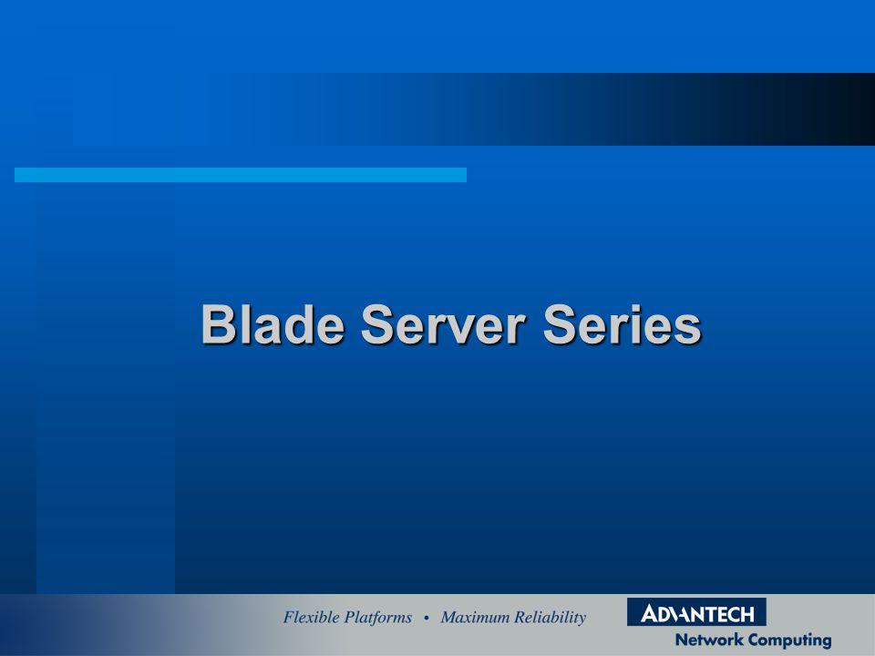 Blade Server Series Blade Server Series
