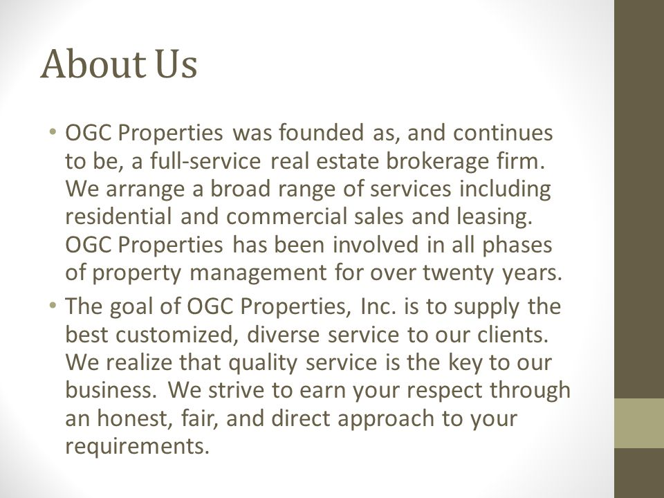 About Us OGC Properties was founded as, and continues to be, a full-service real estate brokerage firm.