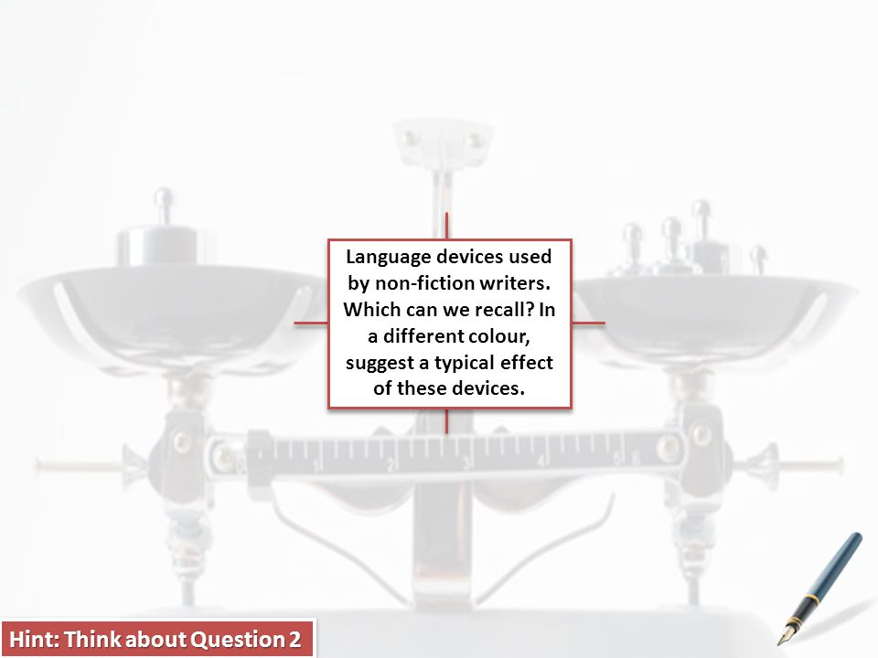 Language devices used by non-fiction writers. Which can we recall? In a different colour, suggest a typical effect of these devices. Hint: Think about