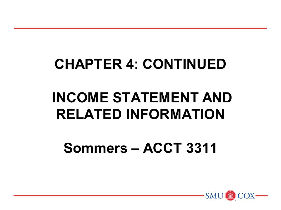 CHAPTER 4: CONTINUED INCOME STATEMENT AND RELATED INFORMATION Sommers – ACCT 3311