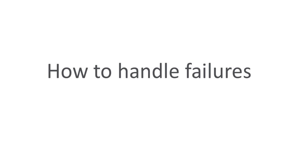 How to handle failures
