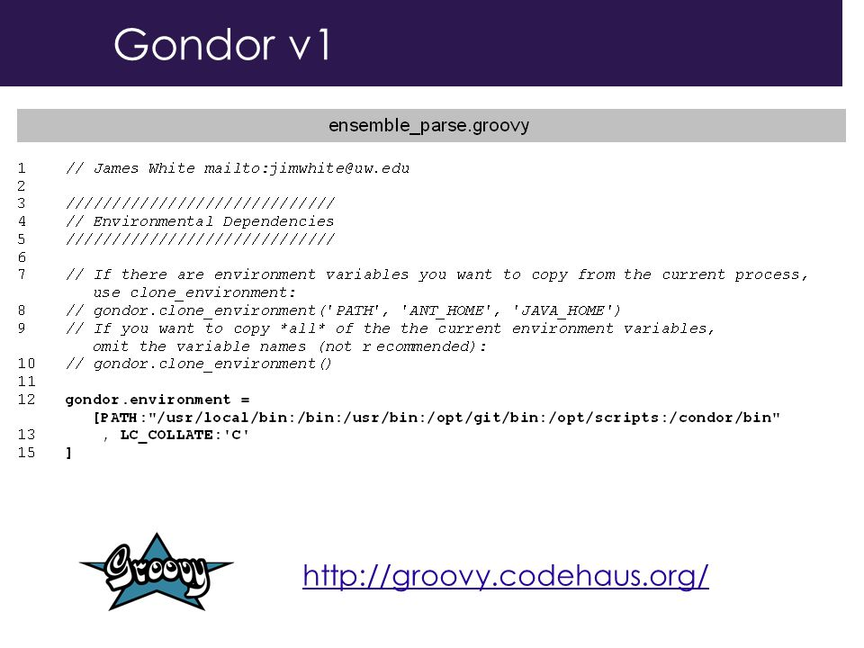 Gondor v1 http://groovy.codehaus.org/