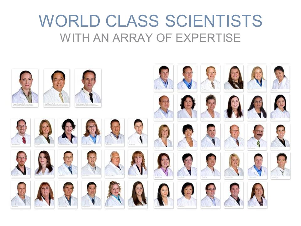 WORLD CLASS SCIENTISTS WITH AN ARRAY OF EXPERTISE