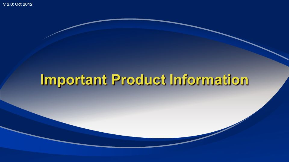V 2.0; Oct 2012 Important Product Information