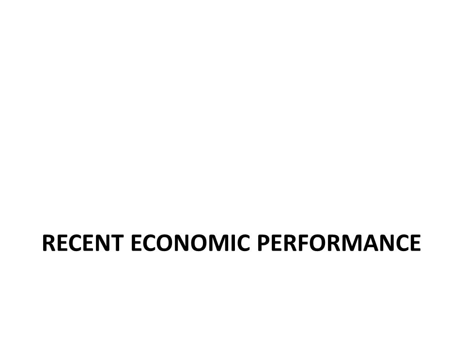 RECENT ECONOMIC PERFORMANCE