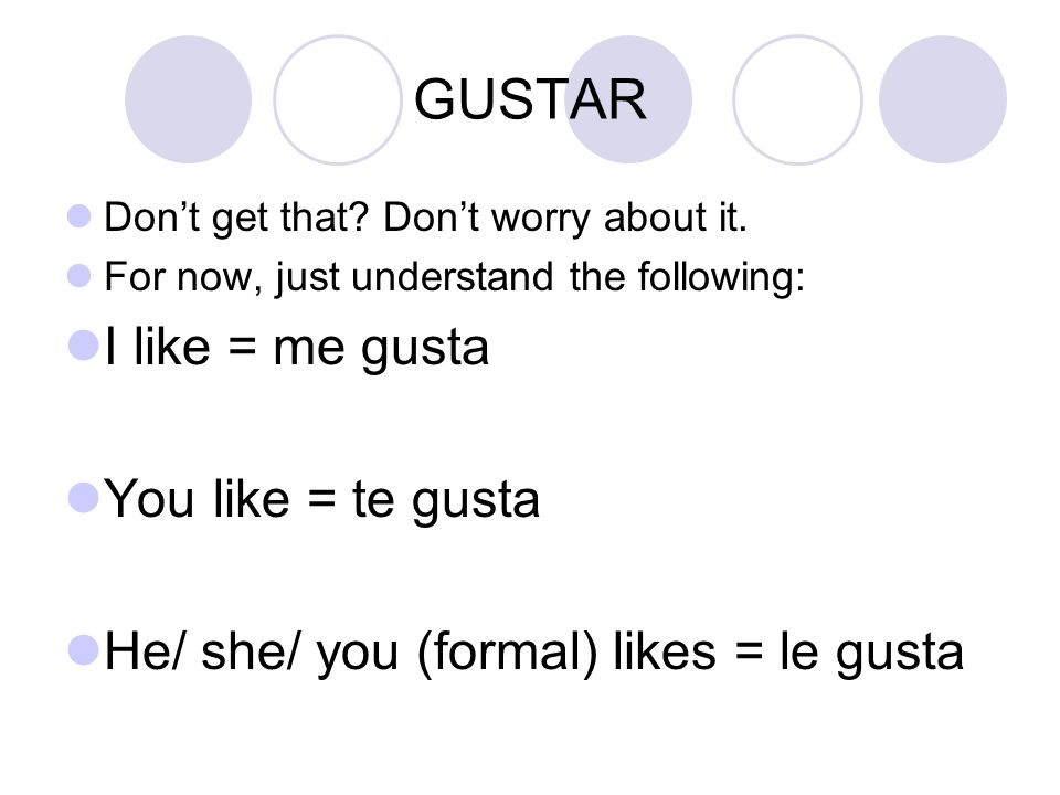 GUSTAR I like to read = Me gusta leer.Como se dice (how do you say):  I like to dance.