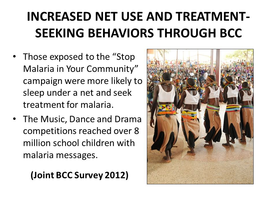 """INCREASED NET USE AND TREATMENT- SEEKING BEHAVIORS THROUGH BCC Those exposed to the """"Stop Malaria in Your Community"""" campaign were more likely to slee"""