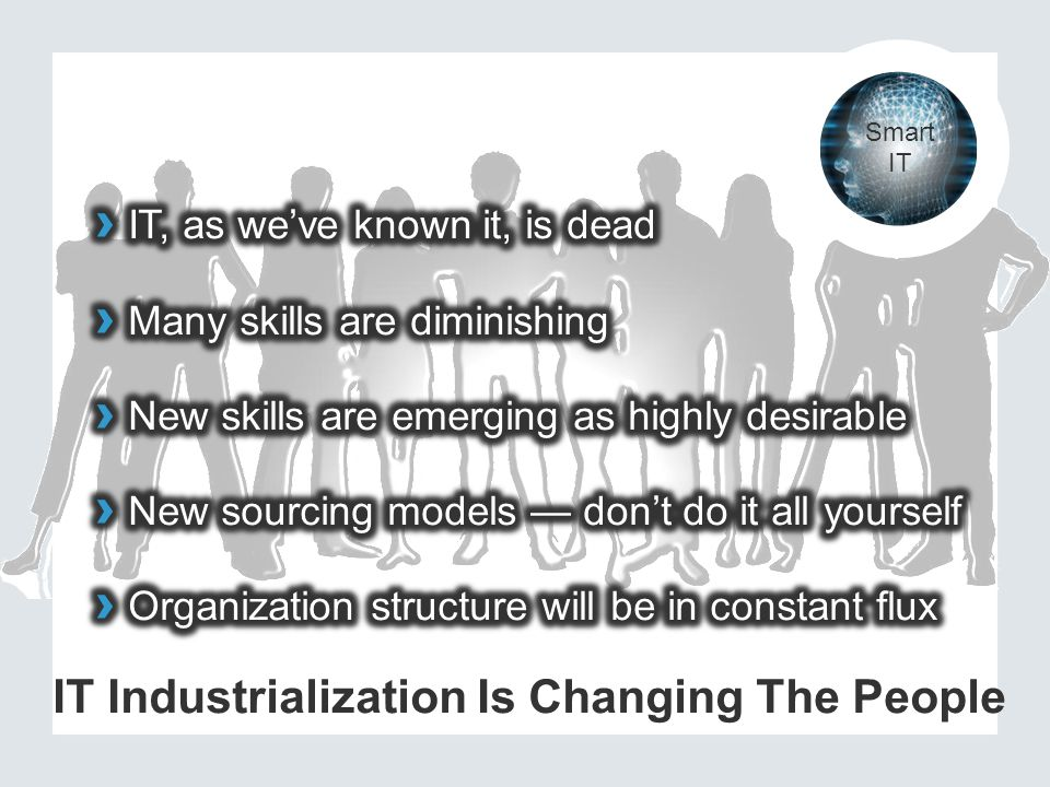 New Talent, Organizations, And Processes August 2011 How To Become A BT Leader — And Leave IT Order-Taking Behind Smart IT