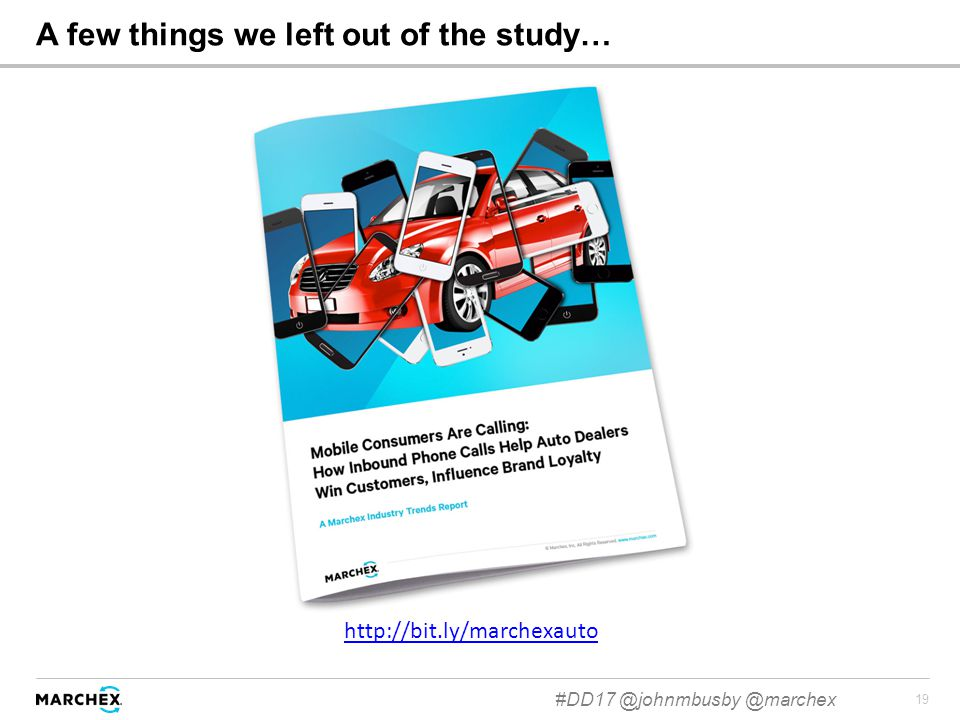 19 A few things we left out of the study… #DD17 @johnmbusby @marchex http://bit.ly/marchexauto