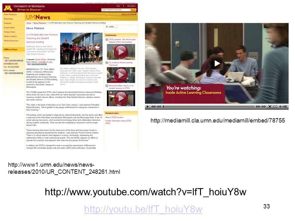 http://www1.umn.edu/news/news- releases/2010/UR_CONTENT_248261.html http://mediamill.cla.umn.edu/mediamill/embed/78755 33 http://www.youtube.com/watch v=lfT_hoiuY8w http://youtu.be/lfT_hoiuY8w