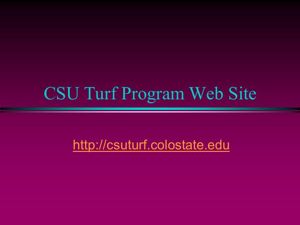 CSU Turf Program Web Site http://csuturf.colostate.edu