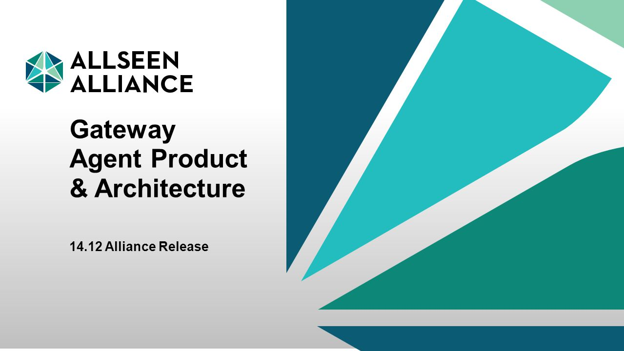 22 September 2014 AllSeen Alliance 1 Gateway Agent Product & Architecture 14.12 Alliance Release