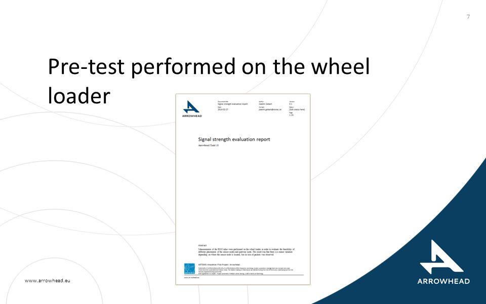www.arrowhead.eu Pre-test performed on the wheel loader 7