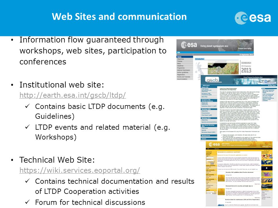 Information flow guaranteed through workshops, web sites, participation to conferences Institutional web site: http://earth.esa.int/gscb/ltdp/ http://earth.esa.int/gscb/ltdp/ Contains basic LTDP documents (e.g.