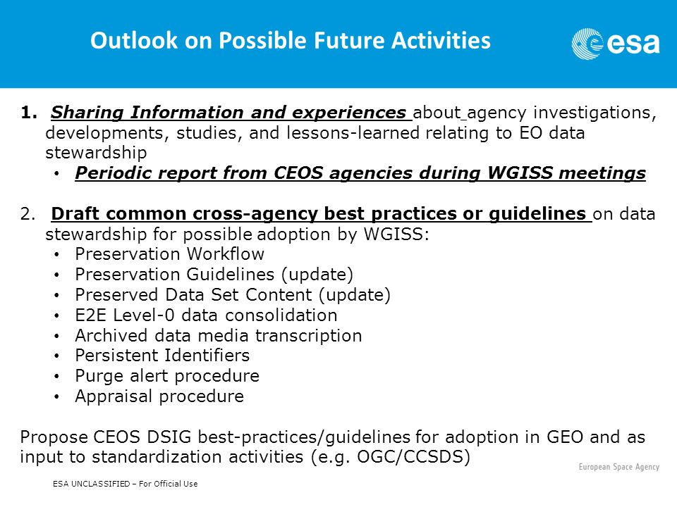 ESA UNCLASSIFIED – For Official Use Outlook on Possible Future Activities 1.