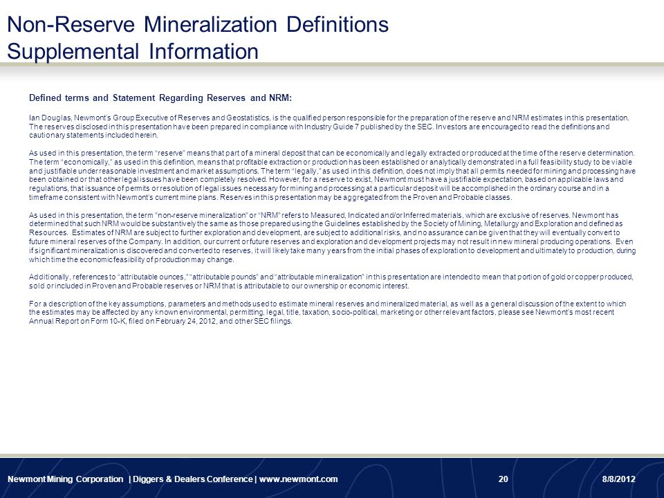 Non-Reserve Mineralization Definitions Supplemental Information Defined terms and Statement Regarding Reserves and NRM: Ian Douglas, Newmont's Group E