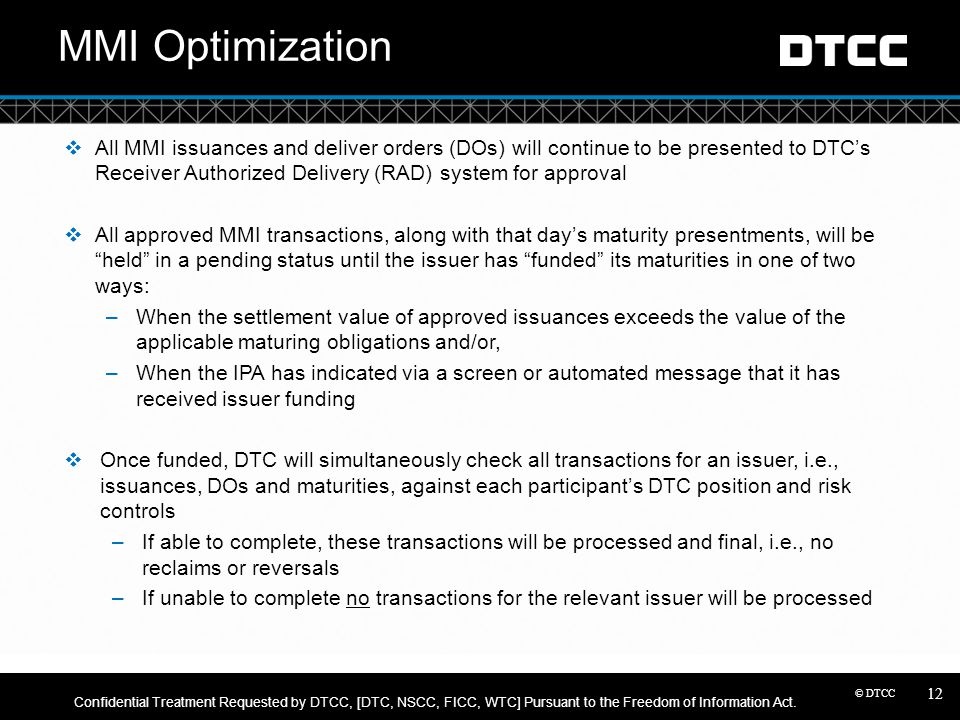 © DTCC MMI Optimization  All MMI issuances and deliver orders (DOs) will continue to be presented to DTC's Receiver Authorized Delivery (RAD) system