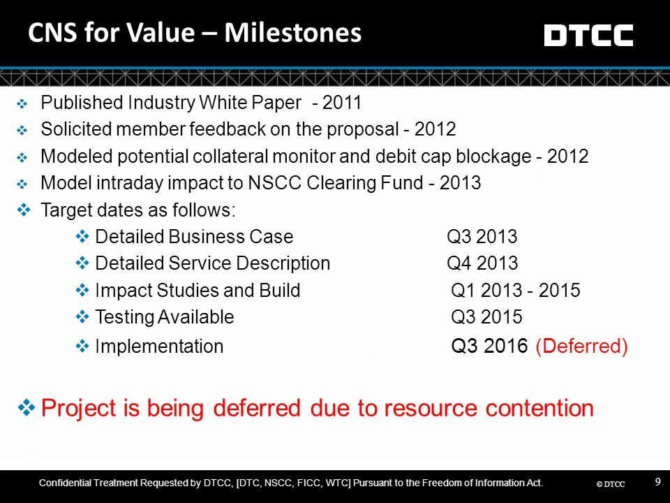 © DTCC 9 CNS for Value – Milestones  Published Industry White Paper - 2011  Solicited member feedback on the proposal - 2012  Modeled potential col