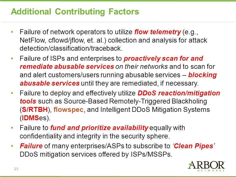 Additional Contributing Factors Failure of network operators to utilize flow telemetry (e.g., NetFlow, cflowd/jflow, et. al.) collection and analysis