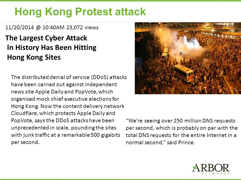 Hong Kong Protest attack The Largest Cyber Attack In History Has Been Hitting Hong Kong Sites 11/20/2014 @ 10:40AM 23,072 views The distributed denial