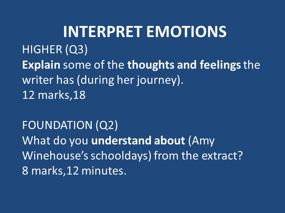 INTERPRET EMOTIONS HIGHER (Q3) Explain some of the thoughts and feelings the writer has (during her journey).