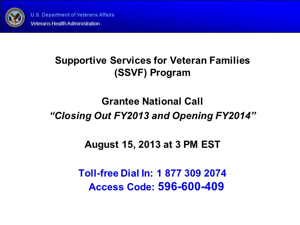 """U.S. Department of Veterans Affairs Veterans Health Administration Supportive Services for Veteran Families (SSVF) Program Grantee National Call """"Clos"""