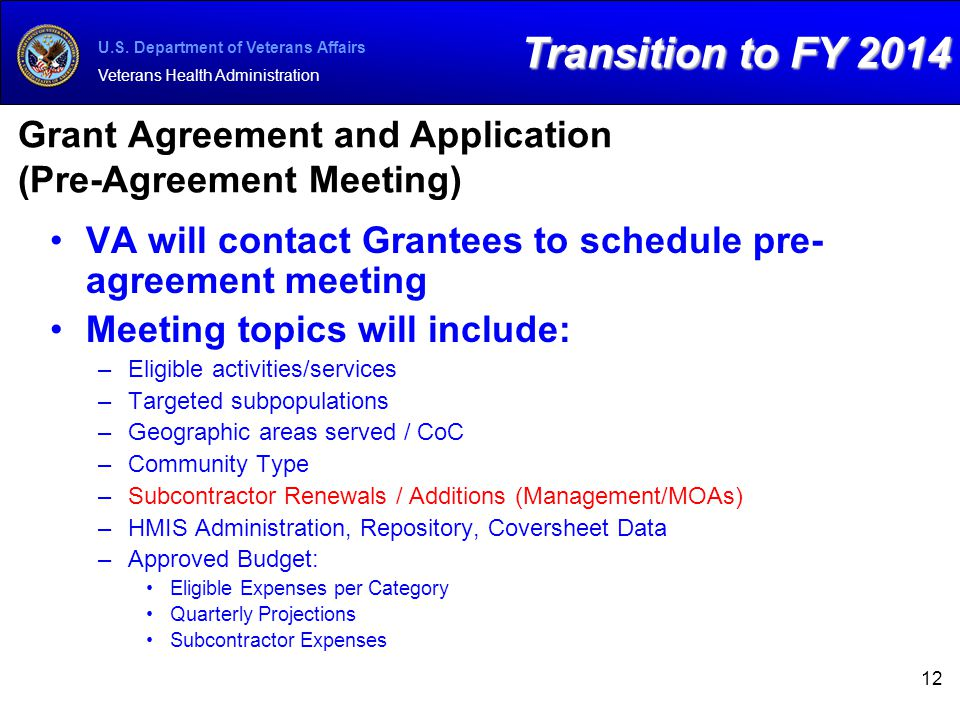 U.S. Department of Veterans Affairs Veterans Health Administration Grant Agreement and Application (Pre-Agreement Meeting) VA will contact Grantees to