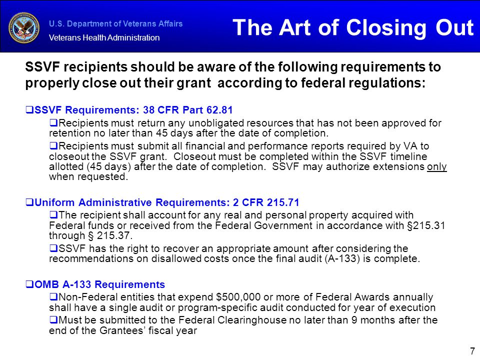 U.S. Department of Veterans Affairs Veterans Health Administration SSVF recipients should be aware of the following requirements to properly close out