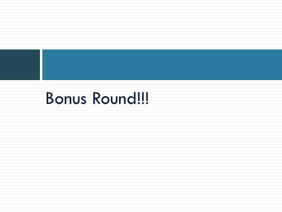 Bonus Round!!!