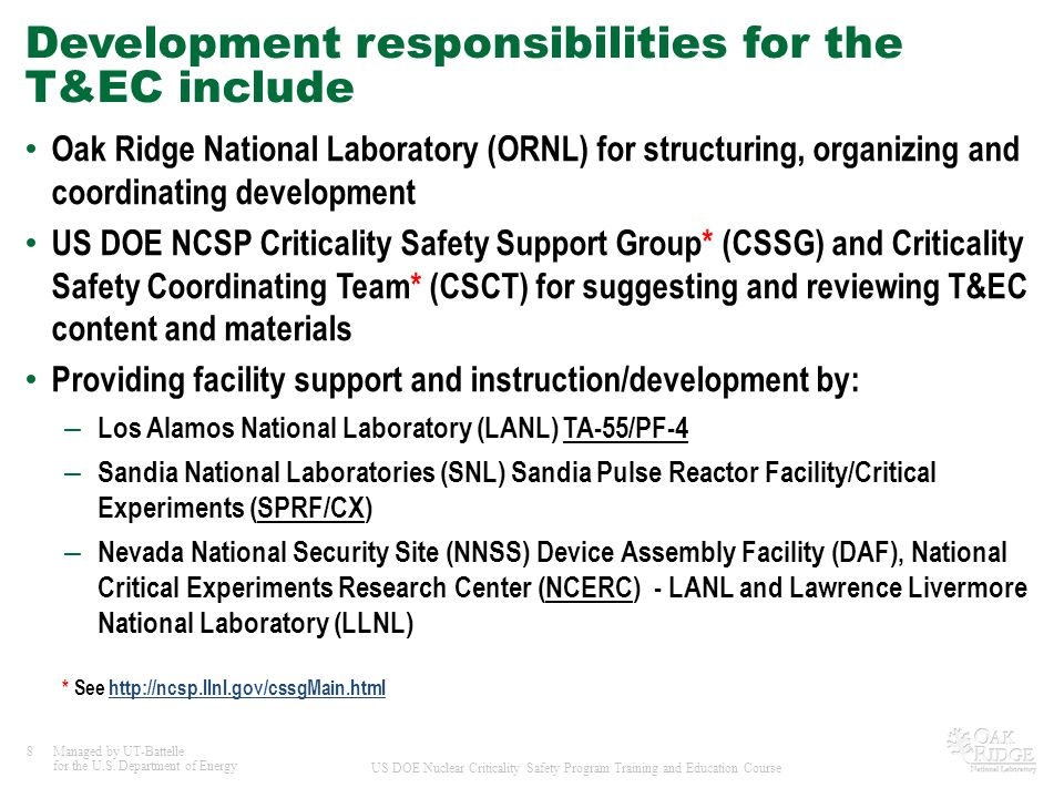 8Managed by UT-Battelle for the U.S. Department of Energy US DOE Nuclear Criticality Safety Program Training and Education Course Development responsi