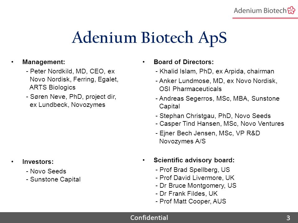 Confidential Arenicin selection process: Adenium benefits from extensive know how ~40 AMP's identified Several G+ but only one G- identified .