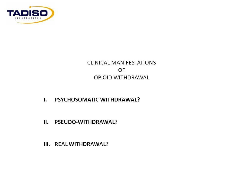CLINICAL MANIFESTATIONS OF OPIOID WITHDRAWAL *ACCIDENTAL OVERDOSE AFTER A SUCCESSFUL DETOXIFICATION*