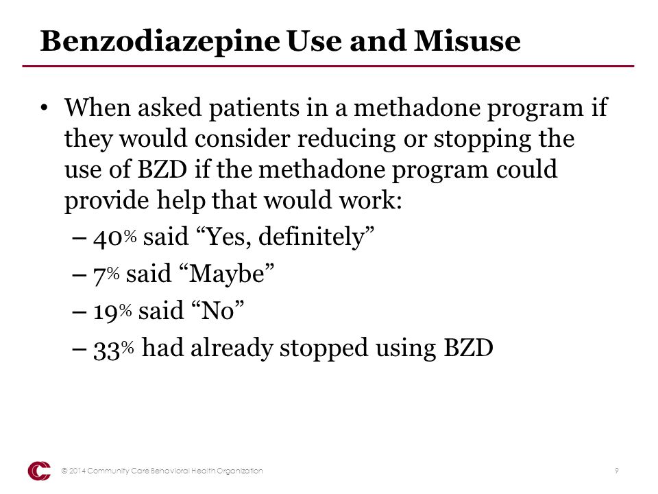 Benzodiazepine Use Among Community Care Medicaid enrollees: – Analysis includes data for 39 Community Care counties – Number of unique members per year filling benzodiazepines – Benzodiazepine use very low among children and adolescents – Adult benzodiazepine Use ranges from 13-24 % of Medicaid enrollment among Community Care counties 10© 2014 Community Care Behavioral Health Organization